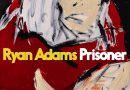 Ryan Adams Finds Freedom In Prisoner