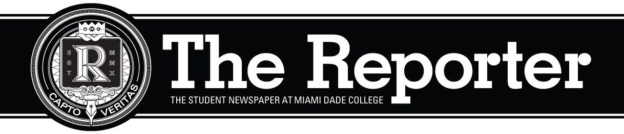 The Reporter: The Student Newspaper at Miami Dade College